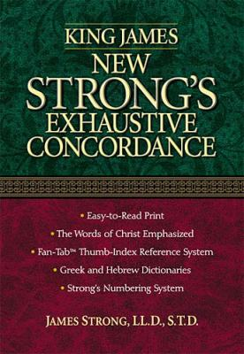 King James New Strong's Exhaustive Concordance of the Bible 9780785247234