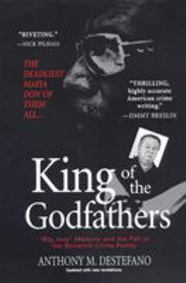 King of the Godfathers: Joseph Massino and the Fall of the Bonanno Crime Family 9780786018932
