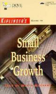 Kiplinger's Guide to Small Business Growth 9780787111984