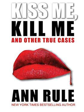 Kiss Me Kill Me: 9780786274444