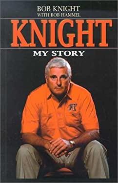 Knight: My Story 9780786244980