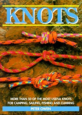 Knots: More Than 50 of the Most Useful Knots for Camping, Sailing, Fishing and Climbing 9780785811749
