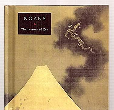 Koans: The Lessons of Zen 9780786862528