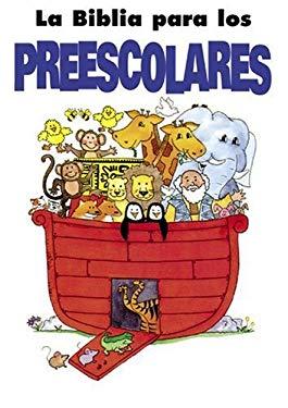 La Biblia Para Los Preescolares (Preschooler's Bible - Spani 9780781436175