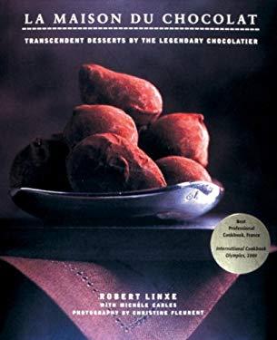 La Maison Du Chocolat: Transcendent Desserts by the Legendary Chocolatier 9780789322043