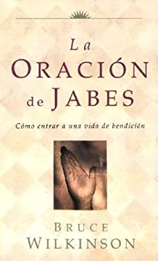 La Oracion de Jabes = The Prayer of Jabez 9780789909480