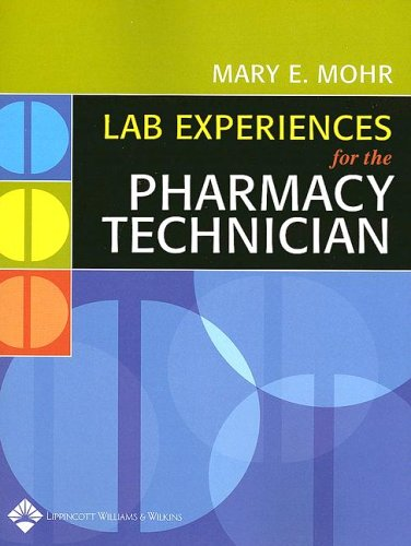 Laboratory Experiences for the Pharmacy Technician 9780781756655
