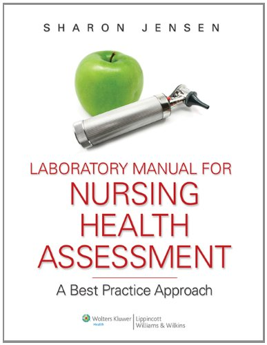 Nursing Health Assessment: A Best Practice Approach 9780781780605
