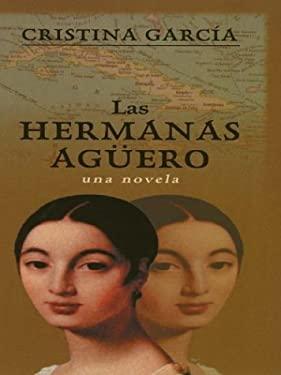 Las Hermanus Aguero 9780786247967