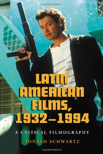 Latin American Films, 1932-1994: A Critical Filmography 9780786422265
