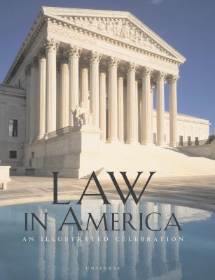 Law in America: An Illustrated Celebration 9780789399748