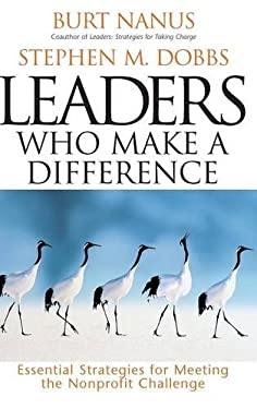 Leaders Who Make a Difference: Essential Strategies for Meeting the Nonprofit Challenge 9780787946654