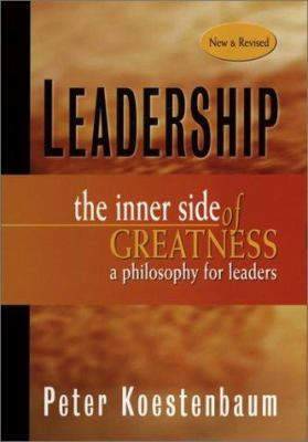 Leadership: The Inner Side of Greatness, a Philosophy for Leaders 9780787959562