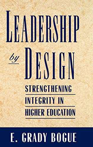 Leadership by Design: Strengthening Integrity in Higher Education 9780787900342
