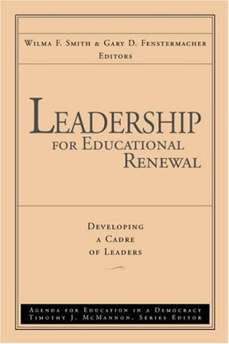 Leadership for Educational Renewal: Developing a Cadre of Leaders 9780787945589