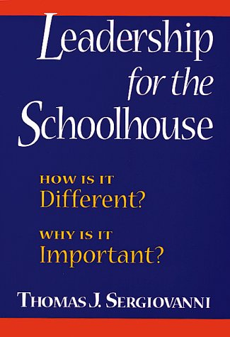 Leadership for the Schoolhouse: How is It Different? Why is It Important? 9780787955427
