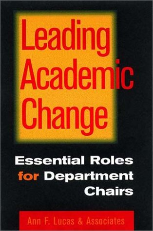 Leading Academic Change: Essential Roles for Department Chairs 9780787946821
