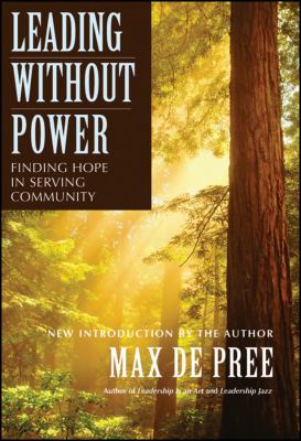 Leading Without Power: Finding Hope in Serving Community 9780787967437