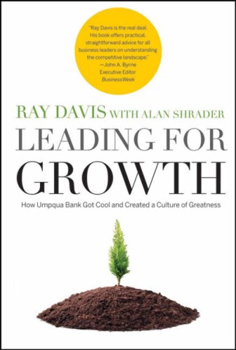 Leading for Growth: How Umpqua Bank Got Cool and Created a Culture of Greatness 9780787986070
