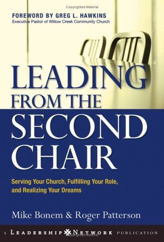 Leading from the Second Chair: Serving Your Church, Fulfilling Your Role, and Realizing Your Dreams 9780787977399