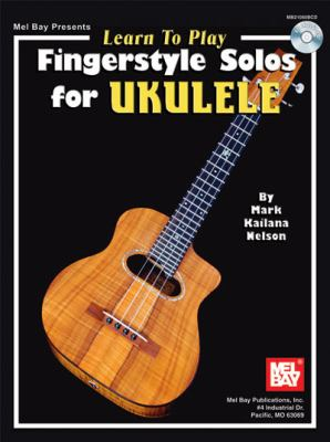 Learn to Play Fingerstyle Solos for Ukulele [With CD] 9780786673421