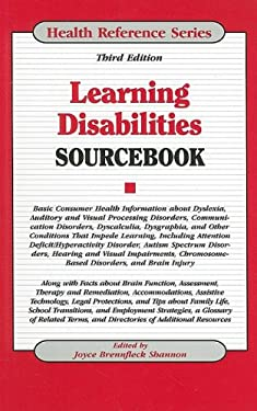 Learning Disabilities Sourcebook: Basic Consumer Health Information about Dyslexia, Auditory and Visual Processing Disorders, Communication Disorders, 9780780810396