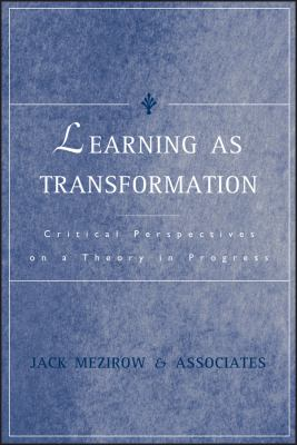 Learning as Transformation: Critical Perspectives on a Theory in Progress 9780787948450