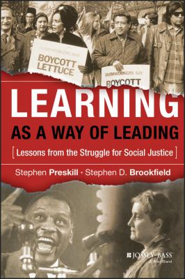 Learning as a Way of Leading: Lessons from the Struggle for Social Justice 9780787978075