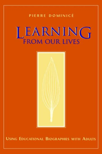 Learning from Our Lives: Using Educational Biographies with Adults 9780787910310