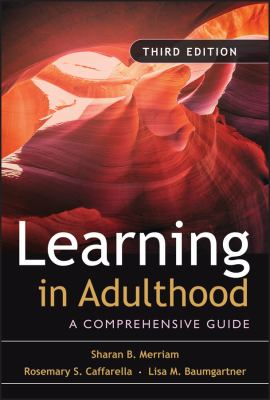 Learning in Adulthood: A Comprehensive Guide 9780787975883