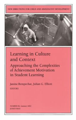 Learning in Culture and Context: Approaching the Complexities of Achievement Motivation in Student Learning 9780787963248