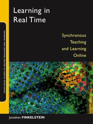 Learning in Real Time: Synchronous Teaching and Learning Online 9780787979218