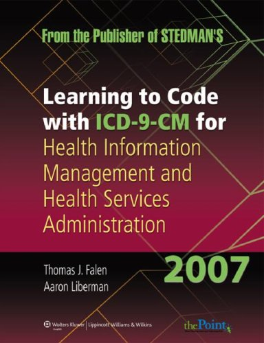 Learning to Code with ICD-9-CM for Health Information Management and Health Services Administration 2007 9780781793223