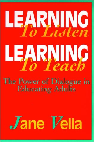Learning to Listen, Learning to Teach: The Power of Dialogue in Educating Adults 9780787939632