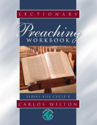 Lectionary Preaching Workbook: Series VIII, Cycle B 9780788023620