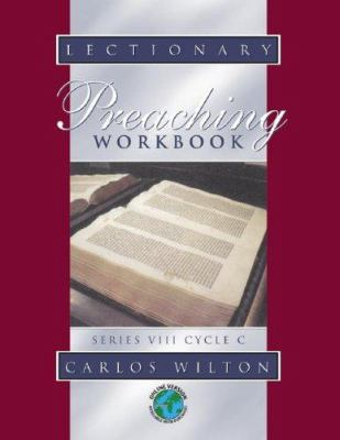 Lectionary Preaching Workbook: Series VIII, Cycle C 9780788024139