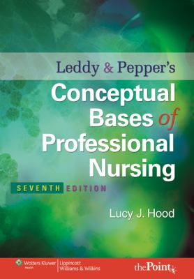 Leddy & Pepper's Conceptual Bases of Professional Nursing 9780781792486
