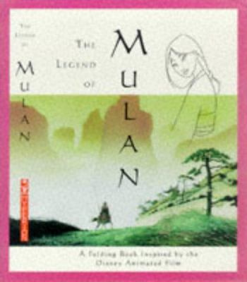 Legend of Mulan, The: Legend of Mulan: A Folding Book of the Ancient Poem That Inspired the Disney Animated Film 9780786863891
