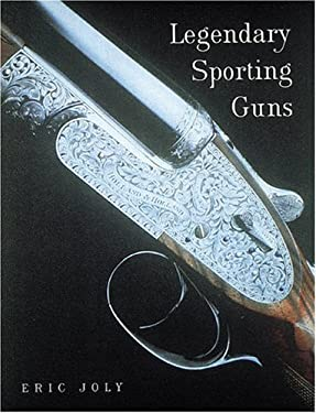 Legendary Sporting Guns: Shotguns and Rifles 9780789204950