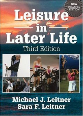 Leisure in Later Life, Third Edition 9780789015365