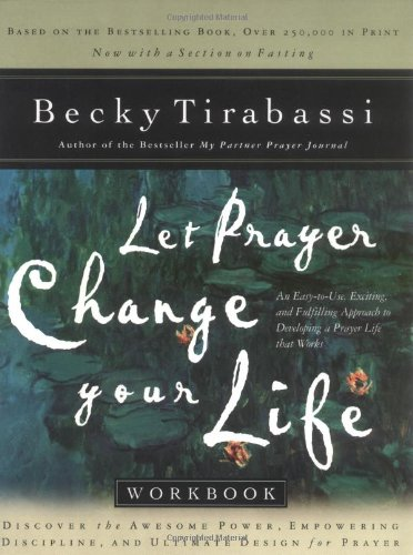 Let Prayer Change Your Life: Discover the Awesome Power of Prayer and Its Life-Changing Results 9780785266587