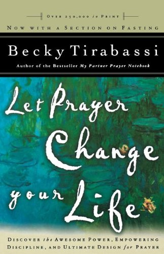Let Prayer Change Your Life - Revised: Discover the Awesome Power Of, Empowering Discipline Of, and Ultimate Design for Prayer 9780785268857