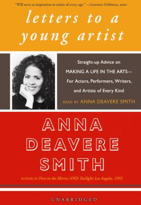 Letters to a Young Artist: Straight-Up Advice on Making a Life in the Arts--For Actors, Performers, Writers, and Artists of Every Kind 9780786144983