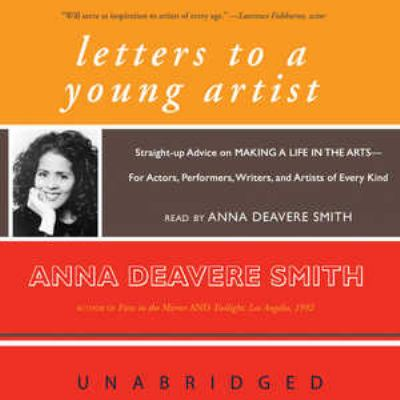 Letters to a Young Artist: Straight-Up Advice on Making a Life in the Arts- For Actors, Performers, Writers, and Artists of Every Kind 9780786174751