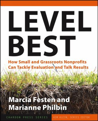 Level Best: How Small and Grassroots Nonprofits Can Tackle Evaluation and Talk Results 9780787979065