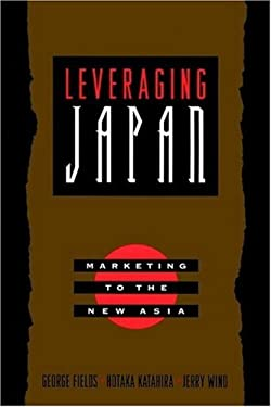 Leveraging Japan: Marketing to the New Asia 9780787946630