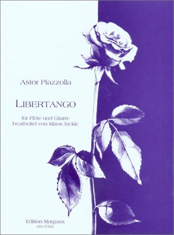 Libertango: Fur Flote Und Gitarre Bearbeitet Von Klaus Jackle 9780786663880