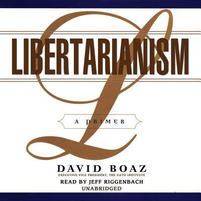 Libertarianism: A Primer 9780786172221