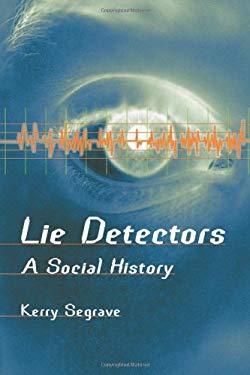 Lie Detectors: A Social History 9780786416189