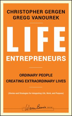 Life Entrepreneurs: Ordinary People Creating Extraordinary Lives 9780787988623